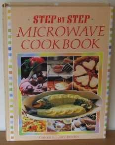 9780862837525: Step By Step Microwave Cookbook