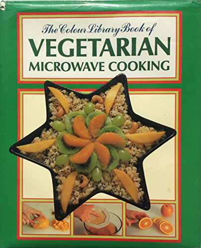 9780862837938: Colour Library Book of VEGETARIAN MICROWAVE Cooking