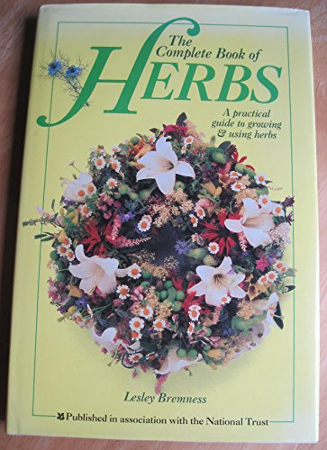 9780862838935: The Complete Book of Herbs - a Practical Guide to Growing and Using Herbs