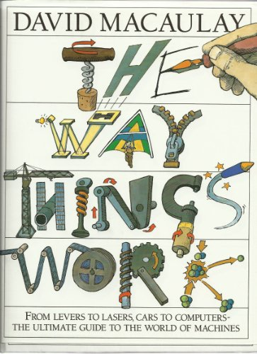 9780862839710: THE WAY THINGS WORK: FROM LEVERS TO LASER, CARS TO COMPUTERS- THE ULTIMATE GUIDE TO THE WORLD OF MACHINES