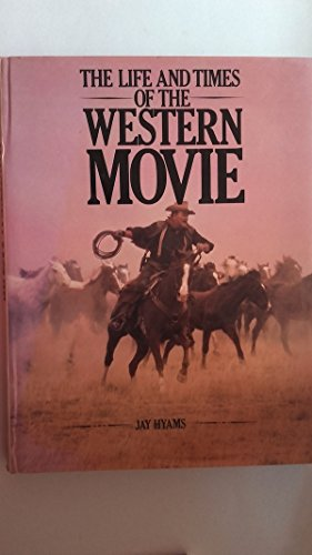 9780862870461: The Life and Times of the Western Movie