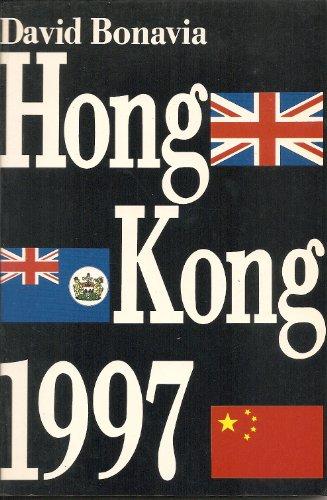 Hong Kong, 1997: The Final Settlement: Bonavia, David