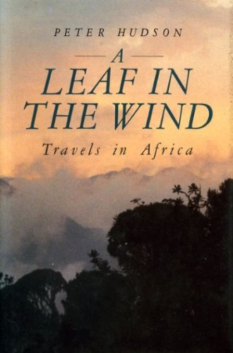 9780862871642: Leaf in the Wind: Travels in the Heart of Africa