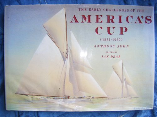 The Early Challenges of the America's Cup: Anthony John; Ian