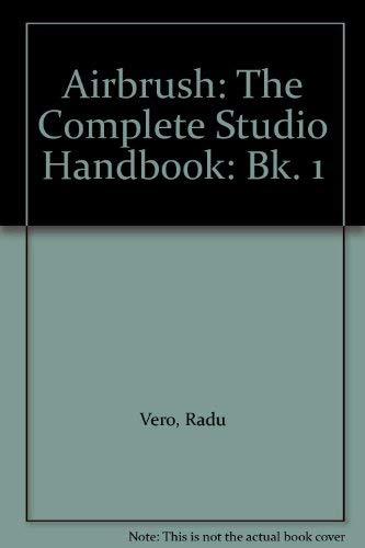 9780862873035: Airbrush: The Complete Studio Handbook: Bk. 1