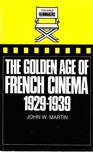 9780862873332: The Golden Age of French Cinema, 1929-39 (Film Makers)