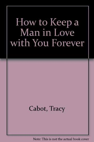 9780862873363: How to Keep a Man in Love with You Forever