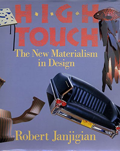 High Touch: The New Materialism in Design: Janjigian, Robert; Haney,