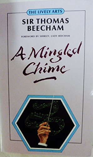 9780862873769: A Mingled Chime: Leaves from an Autobiography (The Lively Arts)