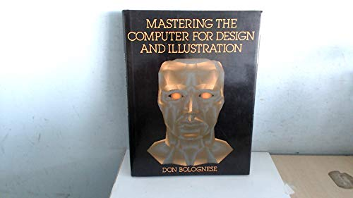 Mastering the Computer for Design and Illustration (0862874327) by DON BOLOGNESE