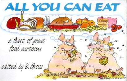 9780862874360: All You Can Eat: A Feast of Great Food Cartoons