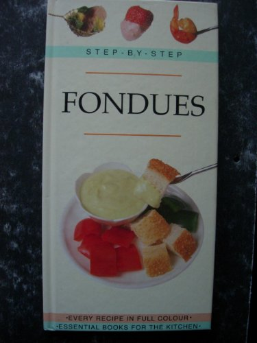 Step-By-Step Fondues: Rhodes, Lorna