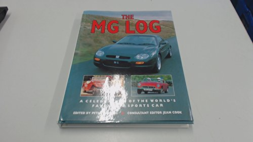 The MG Log. A Celebration of the World's Favourite Sports Car.