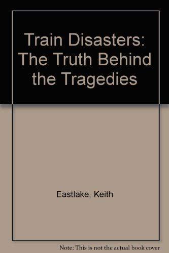 9780862881641: Train Disasters: The Truth Behind the Tragedies (English and Spanish Edition)