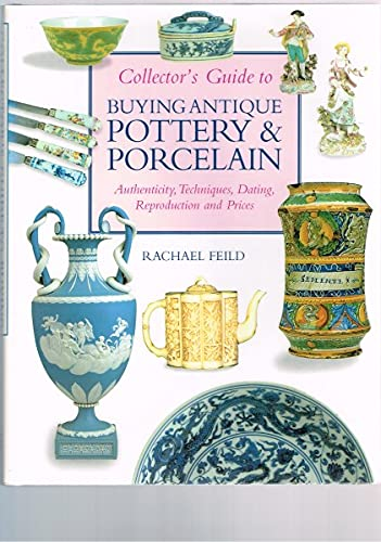 9780862881795: Collector's Guide to Buying Antique Pottery and Porcelain: Authenticity, Techniques, Dating, Reproduction and Prices