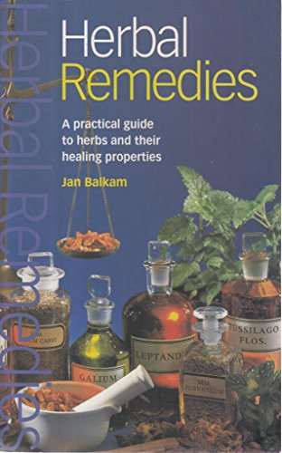 Herbal Remedies: A Practical Guide to Herbas: Jan Balkam