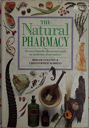 9780862882389: The Natural Pharmacy An Encyclopedic Illustrated Guide to Medicines from Nature.