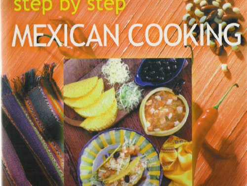 9780862882464: Step By Step Mexican Cooking (Step by Step Cooking)