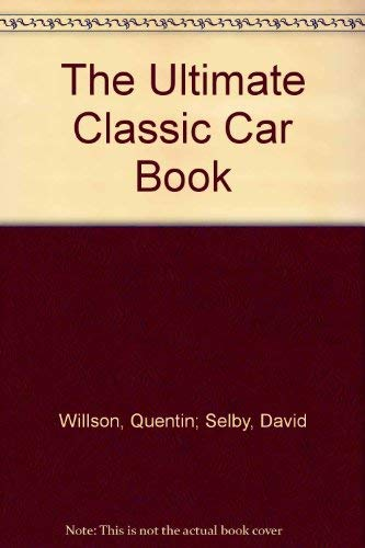 9780862883522: The Ultimate Classic Car Book