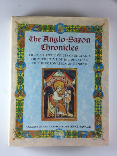 The Anglo-Saxon Chronicles Savage, Anne