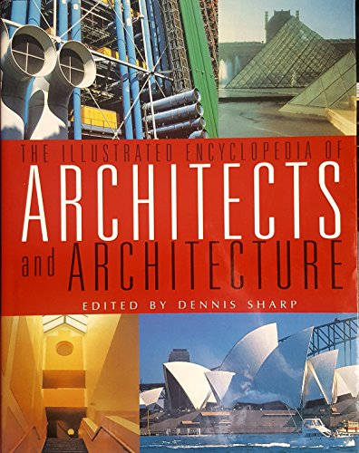Illustrated Encyclopedia of Architects and Architecture