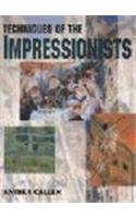 Techniques Of The Impressionists: callen