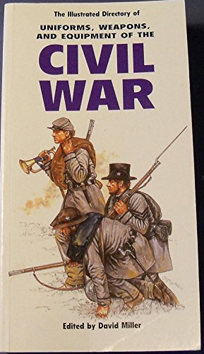 9780862887346: The Illustrated Dictionary of Uniforms,weapons and Equipment of the CIVIL WAR