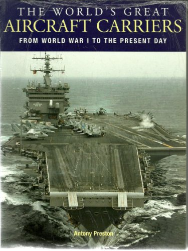 9780862887780: The World's Great Aircraft Carriers: from World War I to the Present Day