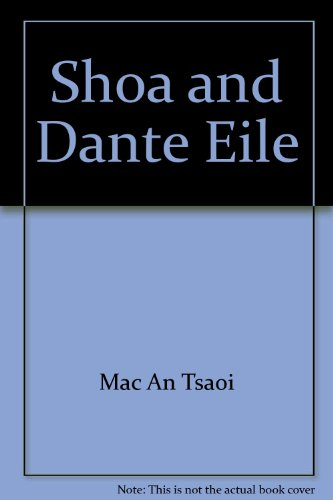 Shoa and Dante Eile: Mac An Tsaoi