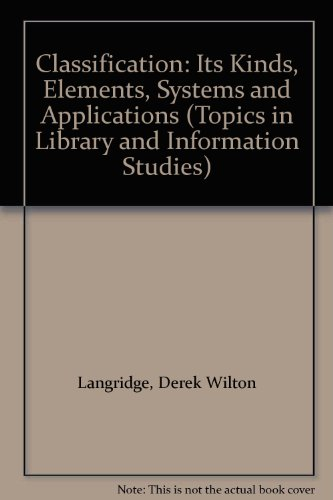 9780862916220: Classification: Its Kinds, Elements, Systems and Applications (Topics in Library and Information Studies)
