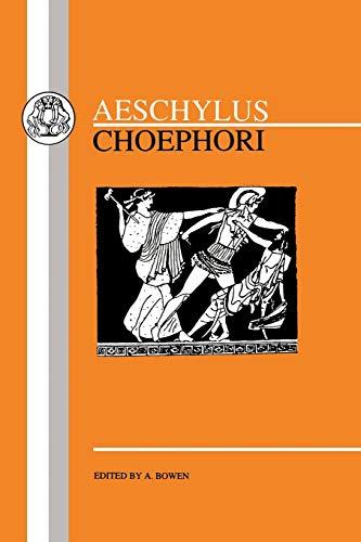 9780862920708: Aeschylus: Choephori