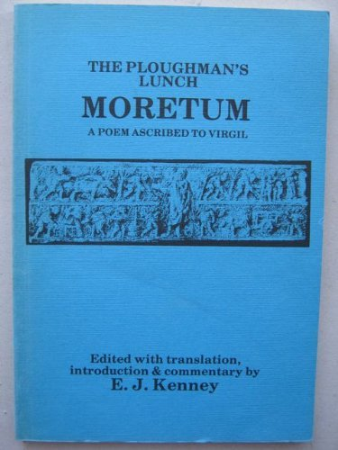 The ploughman's lunch = Moretum : a: Edward J Kenney,