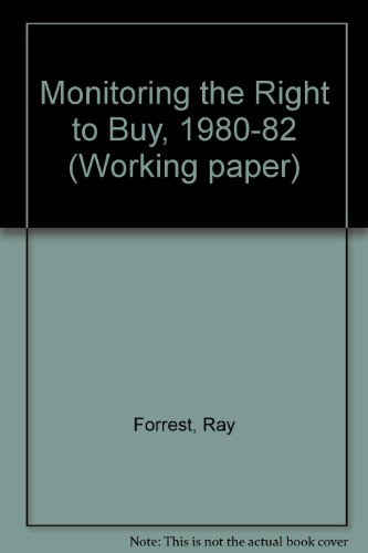 Monitoring the Right to Buy, 1980-82 (9780862921279) by Ray Forrest; Alan Murie