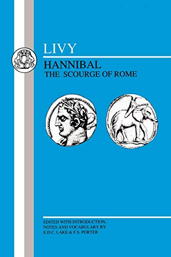 Livy: Hannibal, Scourge of Rome: Selections from Book XXI (Latin Texts) (0862921317) by Livy