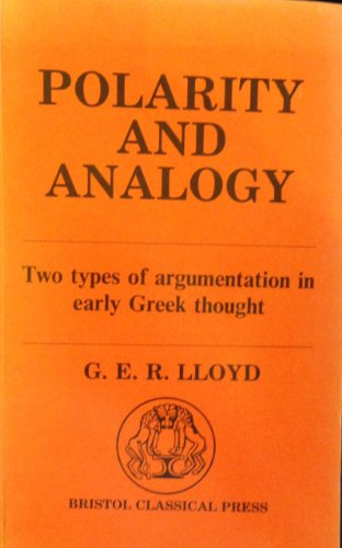 9780862922436: Polarity and Analogy: Two Types of Argumentation in Early Greek Thought