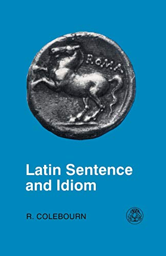 9780862922658: Latin Sentence and Idiom: A Composition Course (Latin Language)
