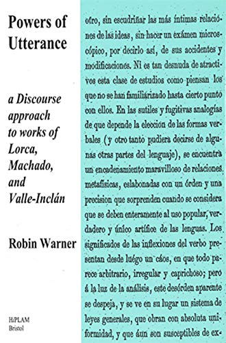 Powers of Utterance. A discourse approach to works of Lorca, Machado and Valle Inclan: Warner, ...