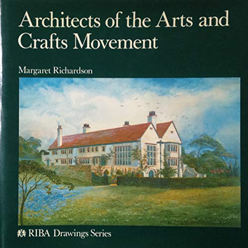 Architects of the Arts and Crafts Movement: Richardson, Margaret