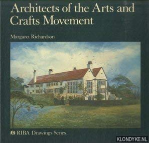 Architects of the Arts and Crafts Movement.: Margaret Richardson.