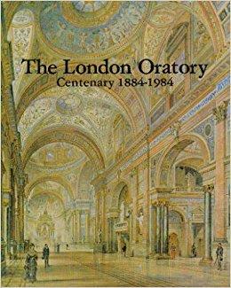 The London Oratory Centenary 1884-1984 (Brompton Oratory): Napier, Michael & Alistair Laing (ed)
