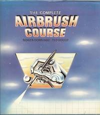 9780862940867: The Complete Air Brush Course