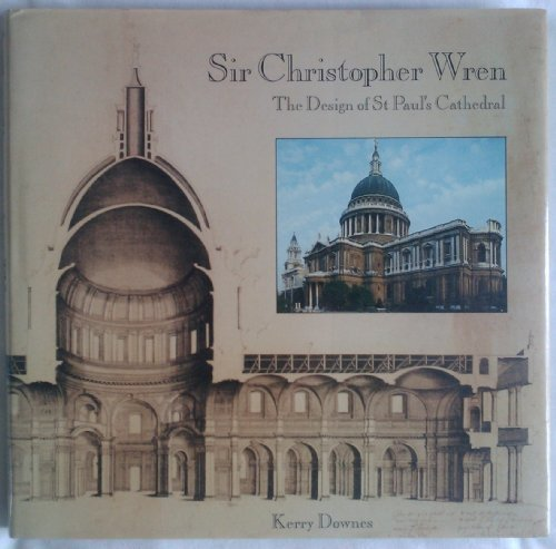 Sir Christopher Wren: The Design of St. Paul's Cathedral