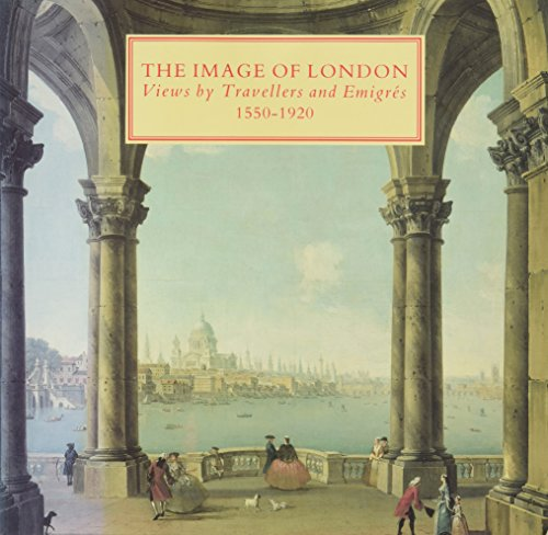 9780862940997: Image of London: Views by Travellers and Emigres, 1550-1920