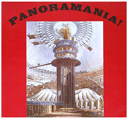 Panoramania!: Art and Entertainment of the All-embracing View: Hyde, Ralph