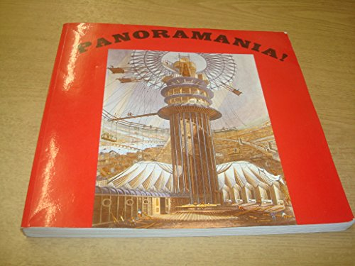 Panoramania!: Art and Entertainment of the All-embracing View (0862941253) by Ralph Hyde