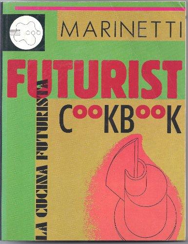 The Futurist Cookbook: Marinetti F.T.