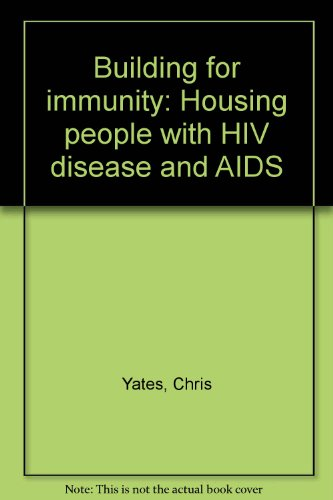 Building for immunity: Housing people with HIV disease and AIDS (0862972000) by Yates, Chris