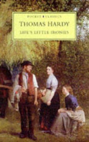 Life's Little Ironies.: Hardy, Thomas