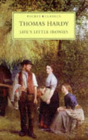 Life's Little Ironies: Thomas Hardy