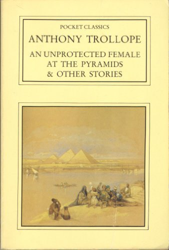 An Unprotected Female at the Pyramids &: Anthony Trollope